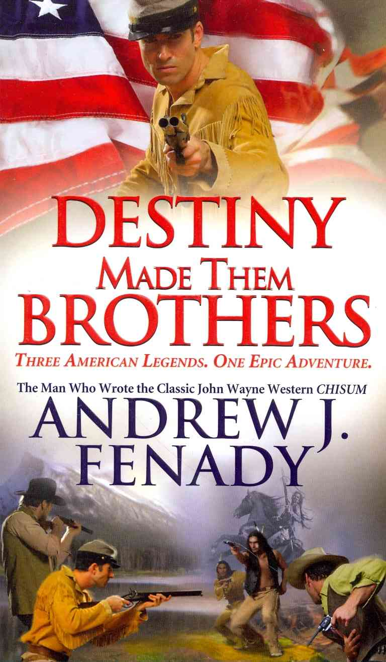 Destiny Made Them Brothers By Fenady, Andrew J.
