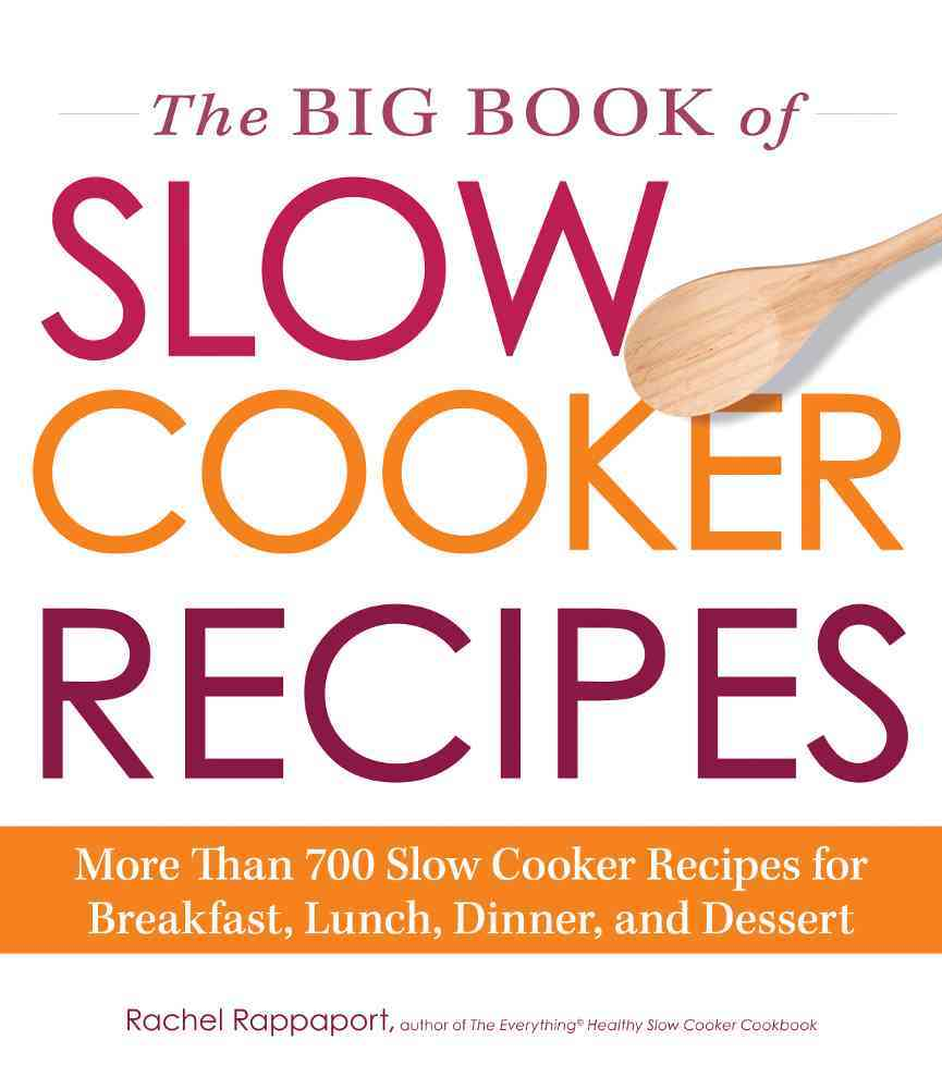 The Big Book of Slow Cooker Recipes By Rappaport, Rachel
