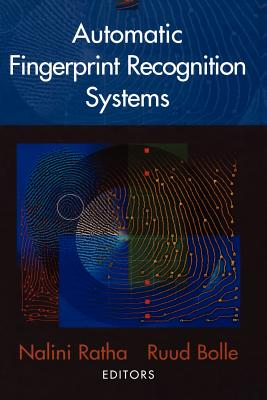 Automatic Fingerprint Recognition Systems By Ratha, Nalini/ Bolle, Ruud